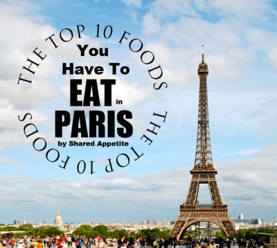 top-10-foods-you-have-to-eat-in-paris