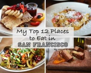 My Top 12 Places To Eat In San Francisco