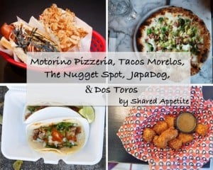 Motorino Pizzeria, Tacos Morelos, Japadog, The Nugget Spot, and Dos Toros
