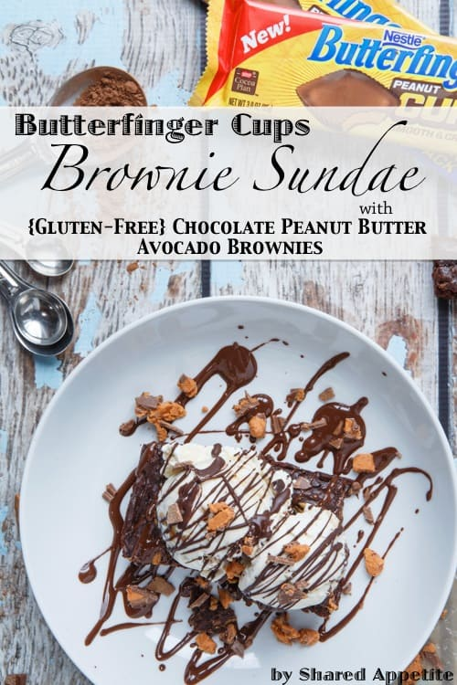 brownie sundae with chocolate peanut butter avocado brownies and butterfinger cups