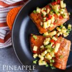 pineapple teriyaki salmon with pineapple habanero salsa