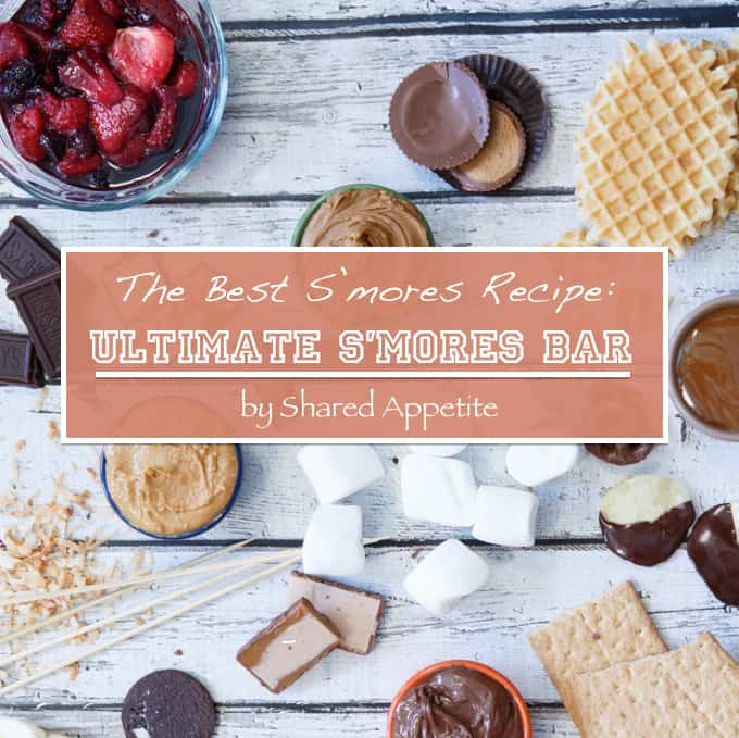 the-best-smores-recipe-ultimate-smores-bar copy