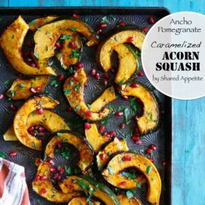 Ancho Pomegranate Caramelized Acorn Squash