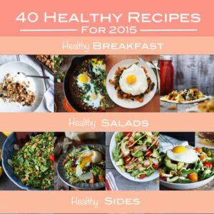40 Creative Healthy Recipes for 2015 | sharedappetite.com
