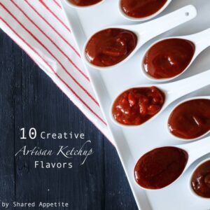 10 Creative Artisan Ketchup Flavors