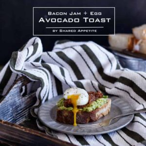 Bacon Jam and Egg Avocado Toast