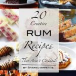 20 Creative Rum Based Recipes That Aren't Cocktails | sharedappetite.com