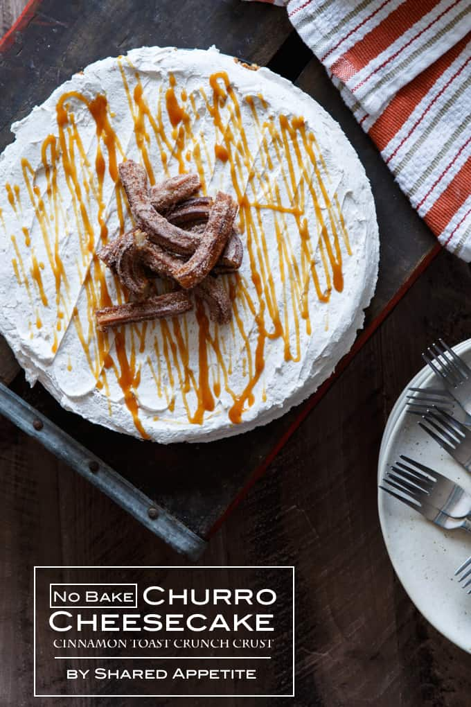No Bake Churro Cheesecake with Cinnamon Toast Crunch Crust | sharedappetite.com