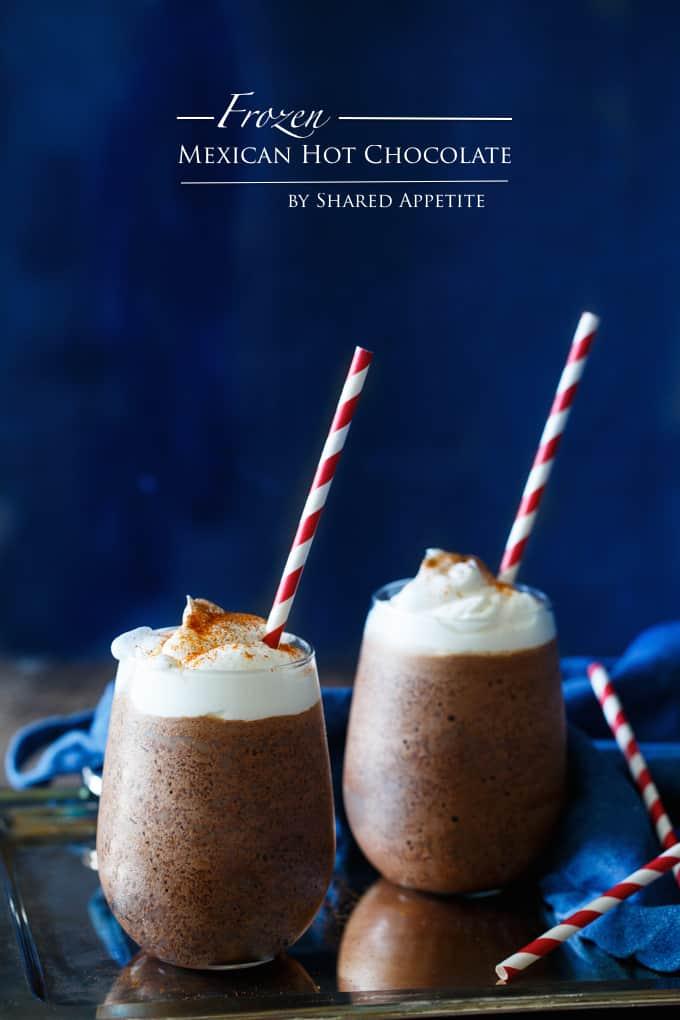 Frozen Mexican Hot Chocolate | sharedappetite.com