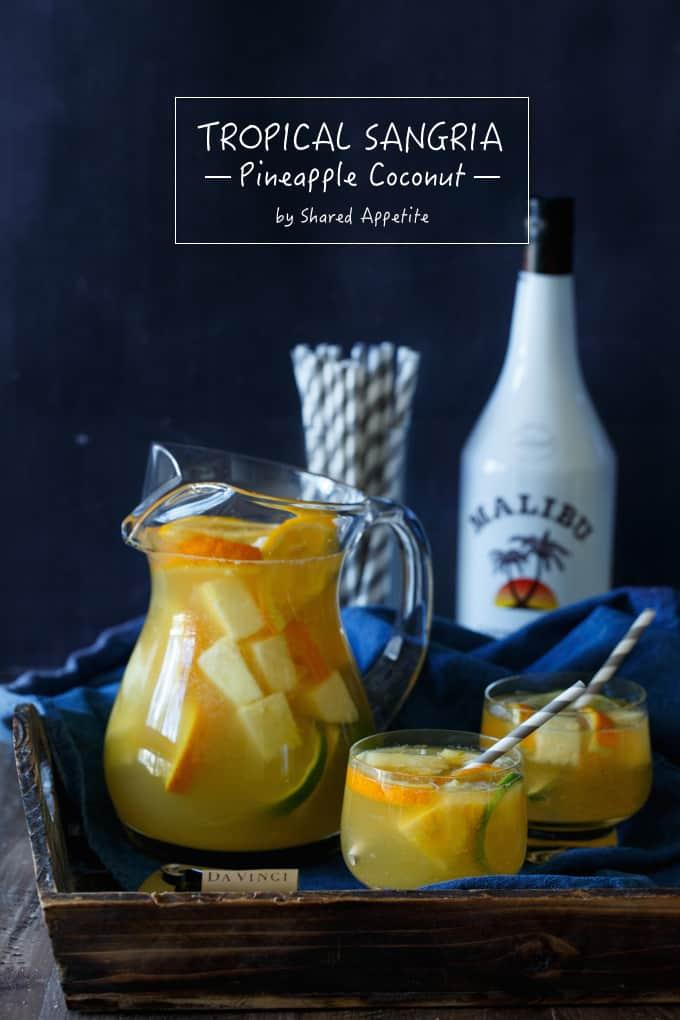Tropical Pineapple Coconut Sangria | sharedappetite.com