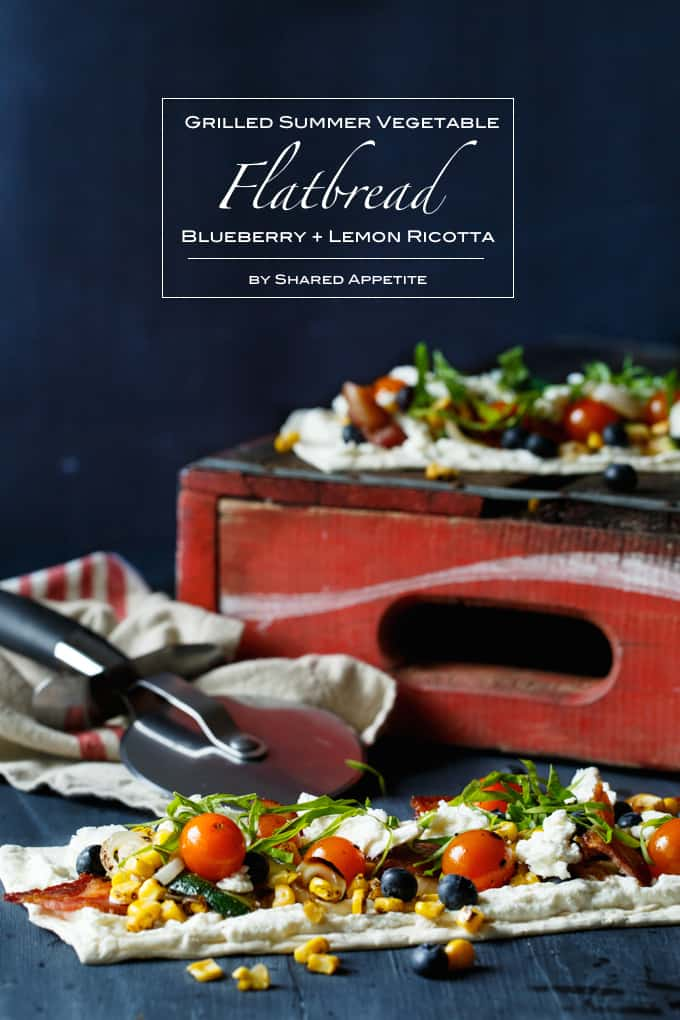 Grilled Summer Vegetable Flatbread with Blueberry, Bacon, + Lemon Ricotta | sharedappetite.com