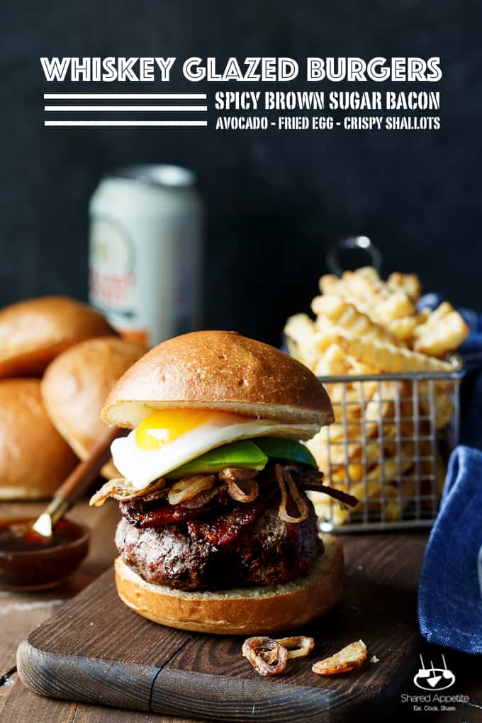 Whiskey Glazed Burgers with Spicy Brown Sugar Bacon, Avocado, Crispy Shallots, and a Fried Egg! A perfect Father's Day EPIC burger | sharedappetite.com