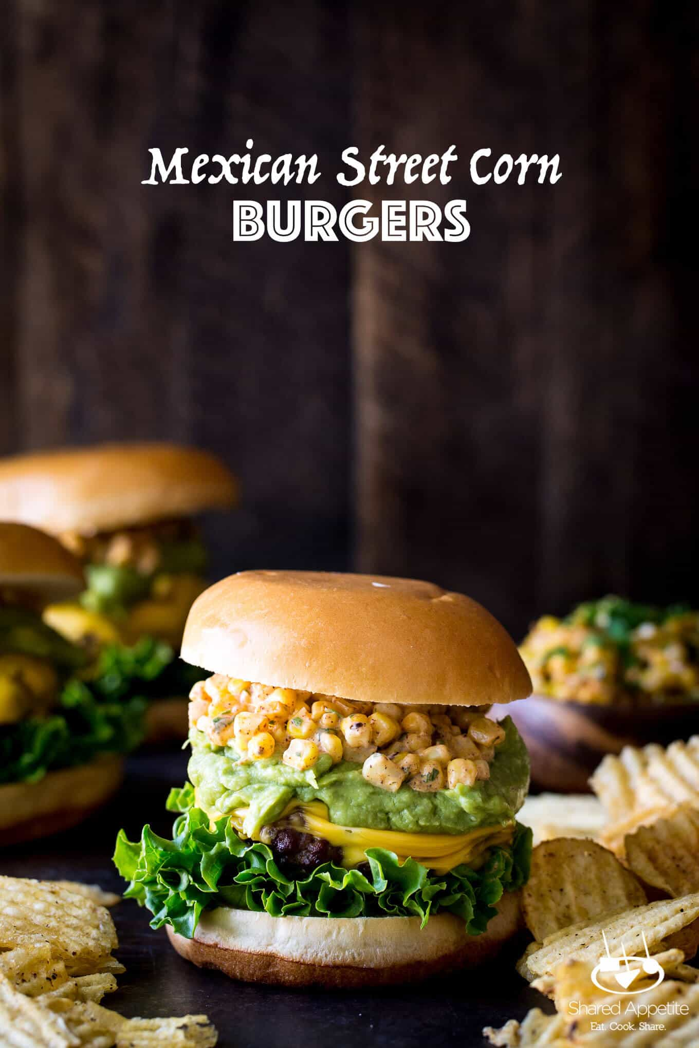 Mexican Street Corn Burgers with Guacamole   sharedappetite.com