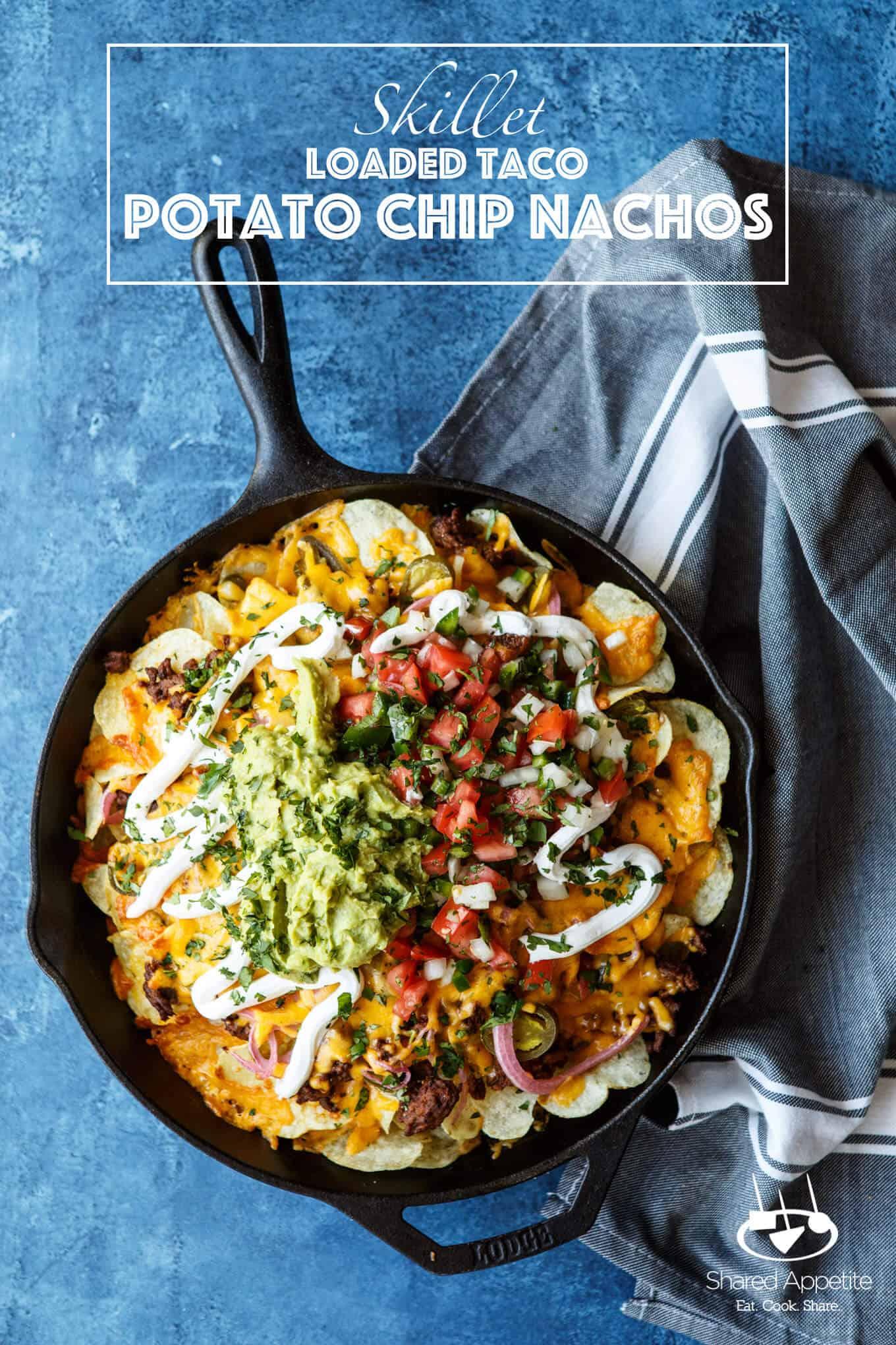 Skillet Loaded Taco Potato Chip Nachos | sharedappetite.com