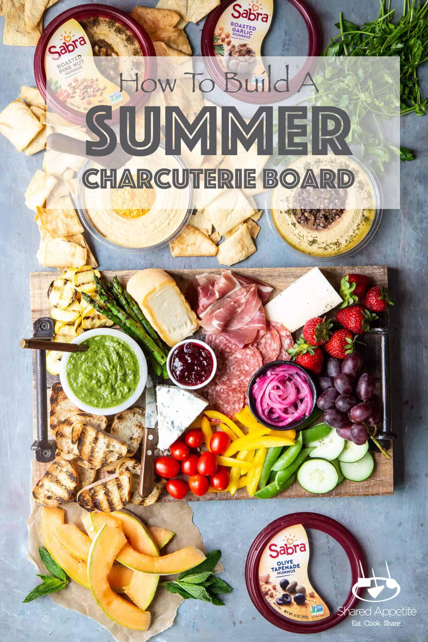 Sabra Hummus for How To Build A Summer Charcuterie Board | sharedappetite.com