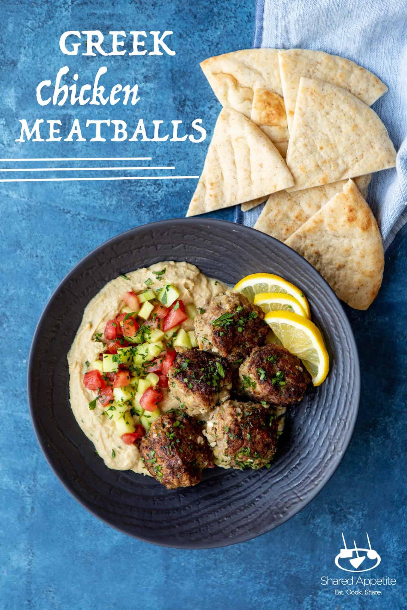 Greek Chicken Meatballs with Hummus and Israeli Salad   sharedappetite.com